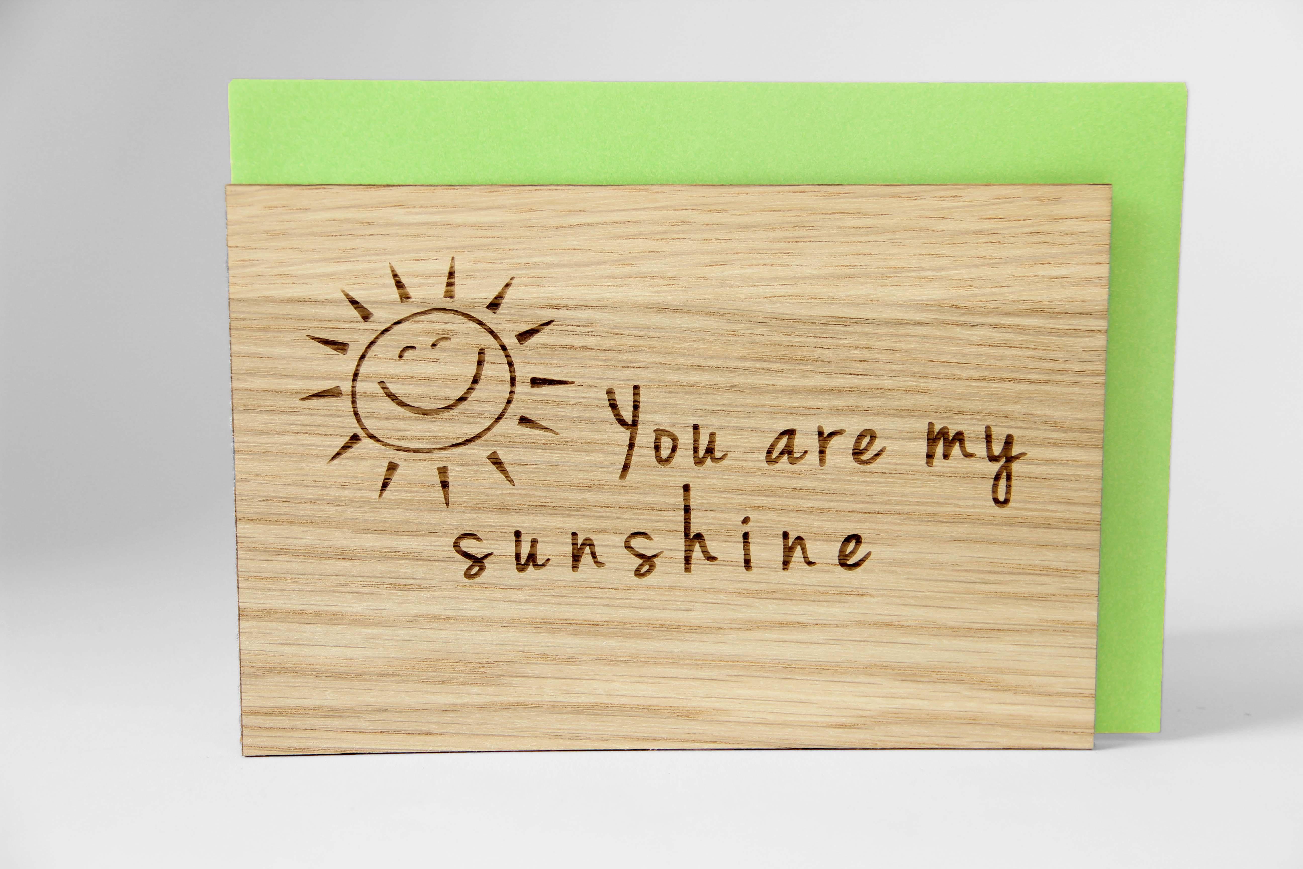 Original Holzgrußkarte - Your are my sunshine - 100% handmade in Österreich, aus Eichenholz gefertigte Geschenkkarte, Geburtstagskarte, Grußkarte, Klappkarte, Postkarte, Liebe, Geschenk für Valentinstag - Jahrestag, Freundschaftskarte